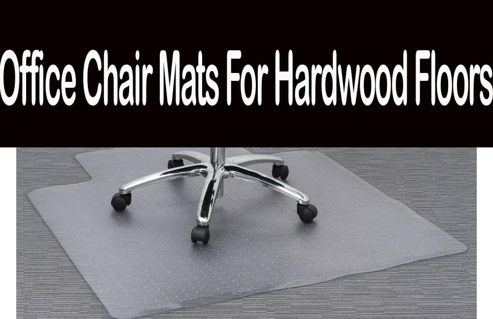 Office Chair Mats For Hardwood Floors