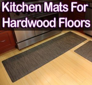 Are you looking for the best kitchen mats for hardwood floors? That is the right place for you.