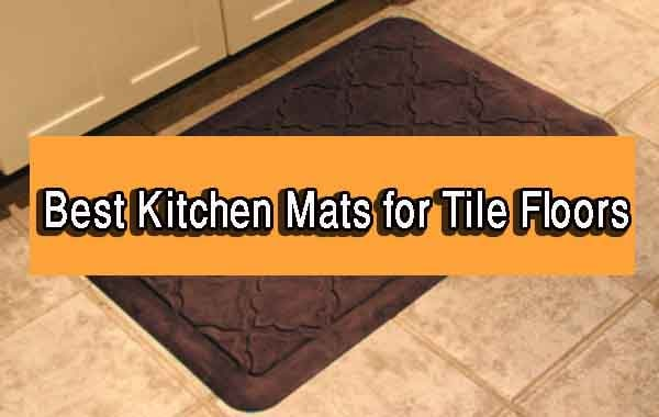 Best Kitchen Mats for Tile Floors