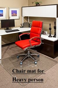 Buying guide of a chair mat for heavy person