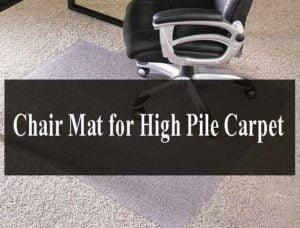 Chair Mat for High Pile Carpet
