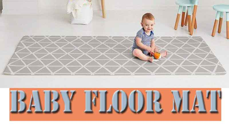 Best Baby Floor Mar