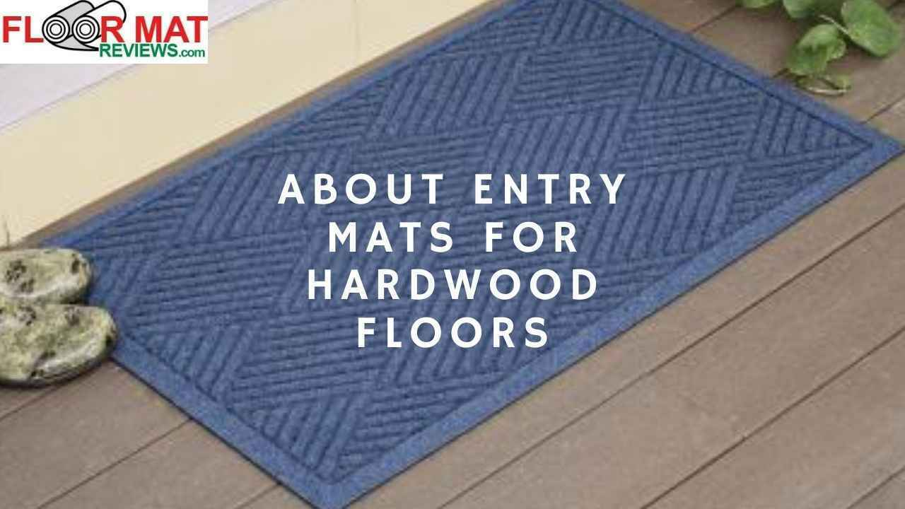 About Entry Mats For Hardwood Floors