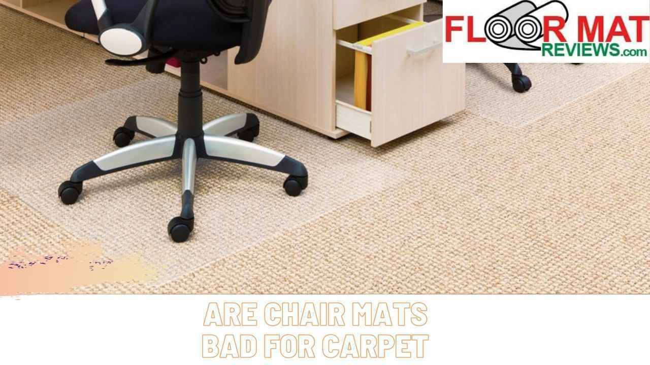 Are chair mats bad for carpet