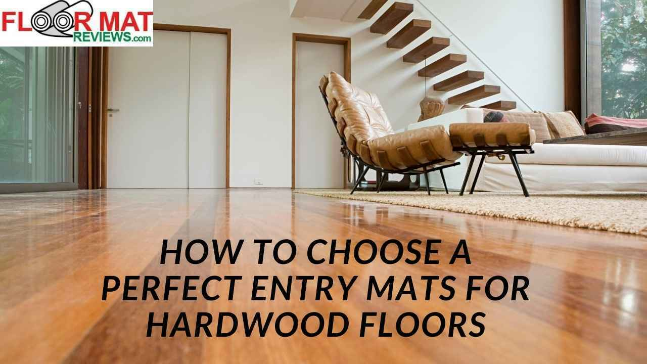 How To Choose A Perfect Entry Mats For Hardwood Floors