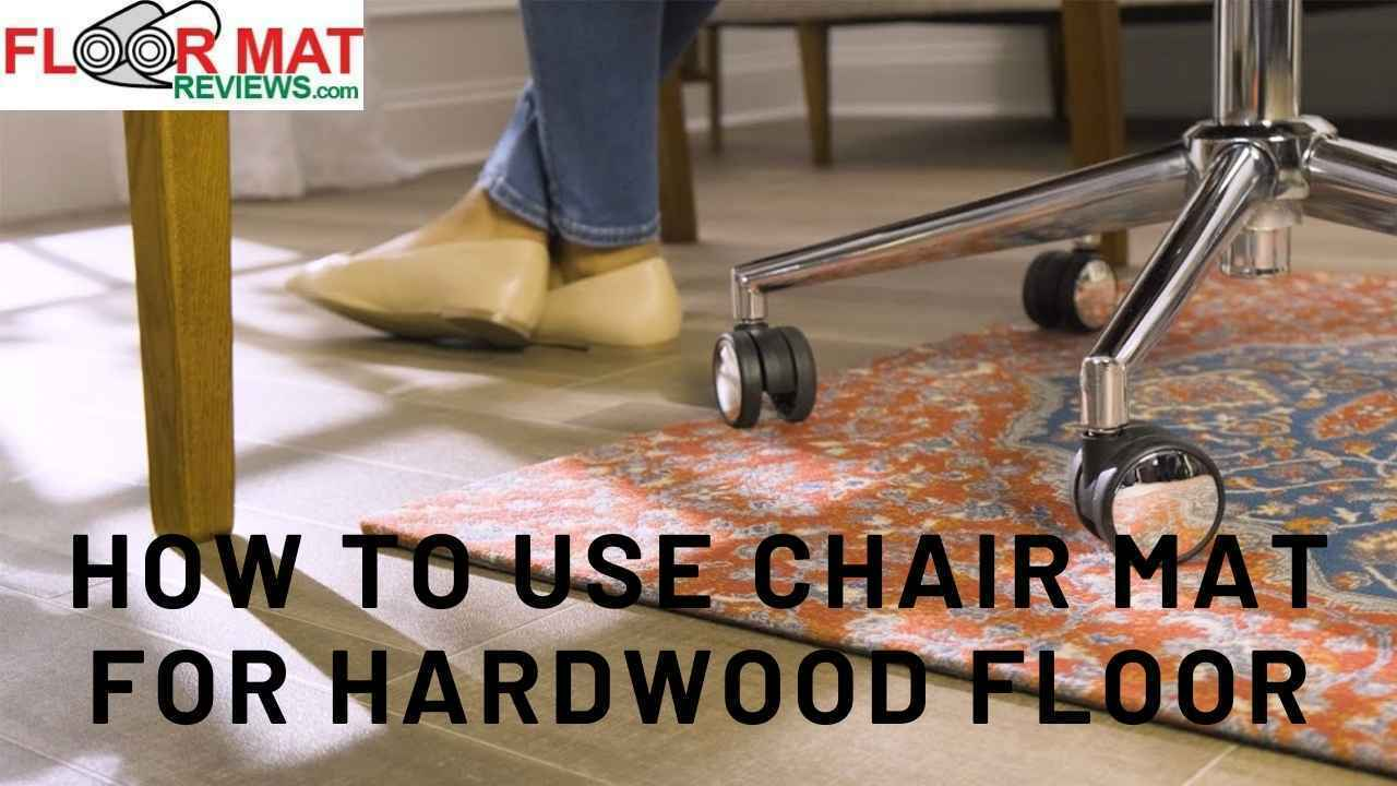 How to use Chair Mat For Hardwood Floor